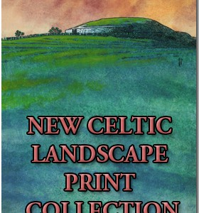 NEW Celtic Landscape Prints